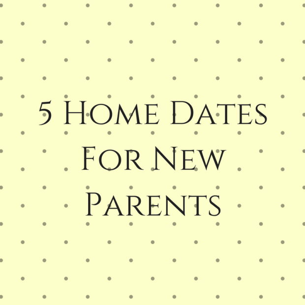 5 Home Dates For New Parents-2